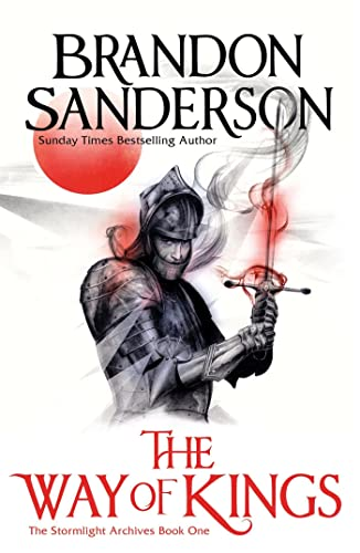 The Way of Kings: The Stormlight Archive Volume One: 1 By Brandon Sanderson