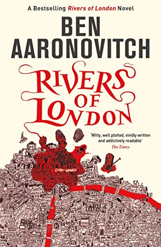 Rivers of London: 1 (A Rivers of London novel) By Ben Aaronovitch