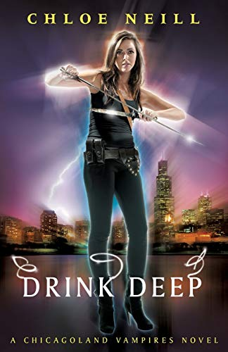 Drink Deep: A Chicagoland Vampires Novel by Chloe Neill