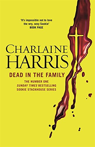 Dead in the Family: A True Blood Novel (Sookie Stackhouse 10) By Charlaine Harris