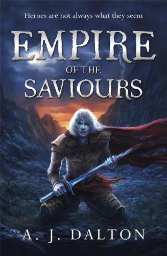 Empire of the Saviours By A. J. Dalton