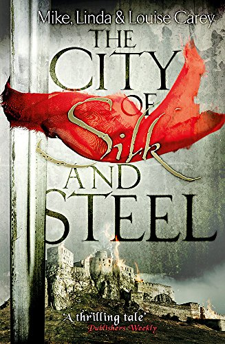 The City of Silk and Steel By M. R. Carey