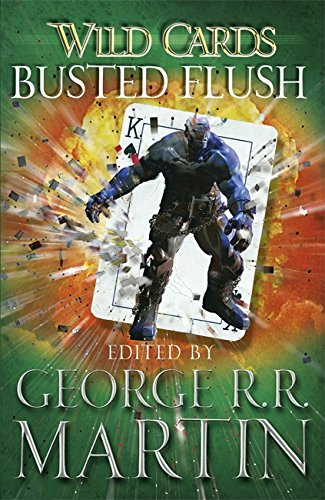 Wild Cards: Busted Flush by George R. R. Martin
