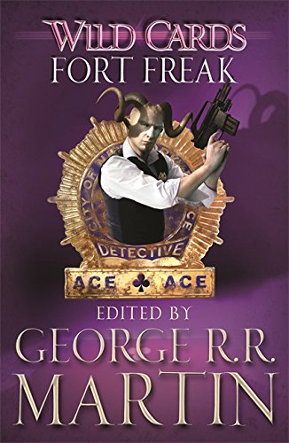 Wild Cards: Fort Freak by George R. R. Martin