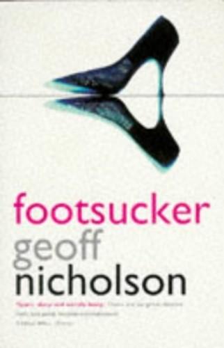 Footsucker By Geoff Nicholson
