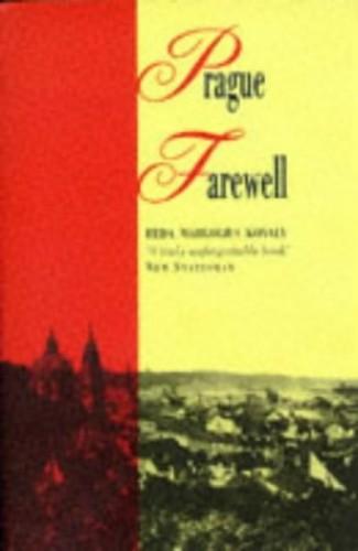 Prague Farewell: The Awakened One (TRADE) by Heda Margolius Kovaly