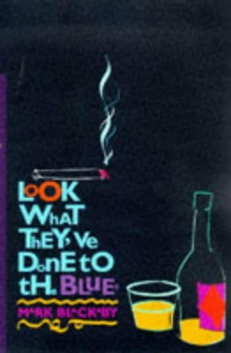 Look What They've Done to the Blues By Mark Blackaby