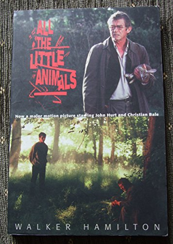 All the Little Animals By Walker Hamilton