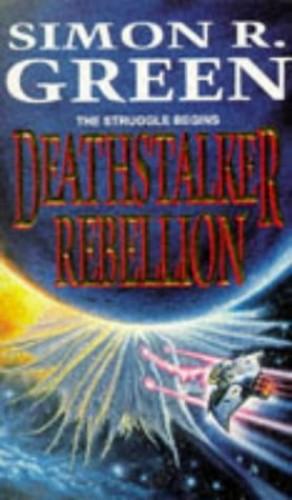 Deathstalker Rebellion By Simon R. Green