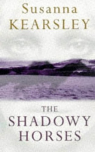 The Shadowy Horses By Susanna Kearsley