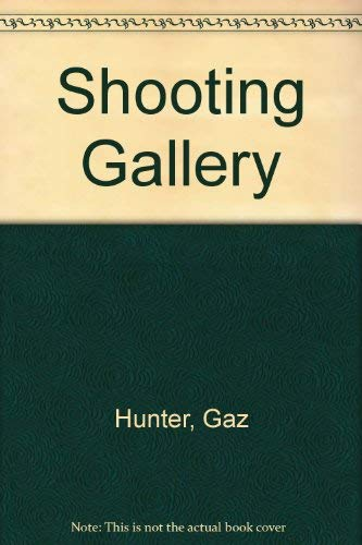 Shooting Gallery By Gaz Hunter