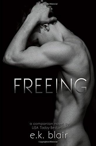 Freeing By E K Blair