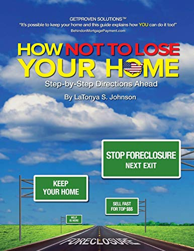 How NOT to Lose Your Home By Latonya S Johnson