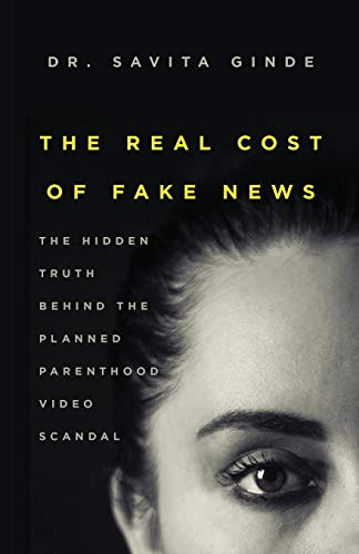 The Real Cost of Fake News By Dr Savita Ginde