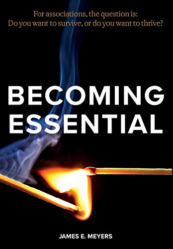 Becoming Essential By James E Meyers
