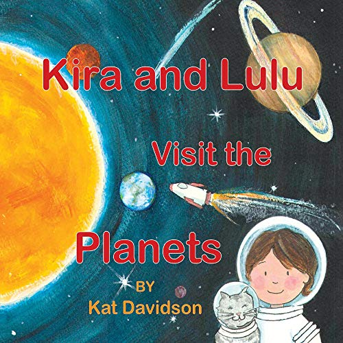 Kira and Lulu Visit the Planets By Kat Davidson