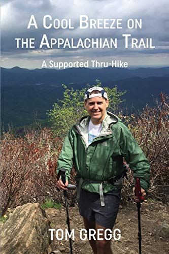 A Cool Breeze on the Appalachian Trail By Tom Gregg