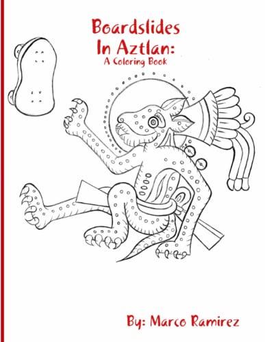 Boardslides In Aztlan By Marco Ramirez