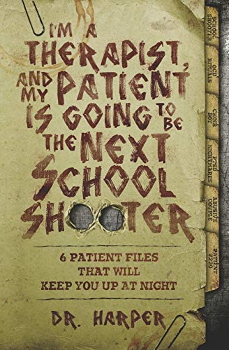 I'm a Therapist, and My Patient is Going to be the Next School Shooter By Harper