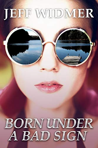 Born Under a Bad Sign By Jeff Widmer