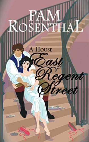 A House East of Regent Street By Pam Rosenthal