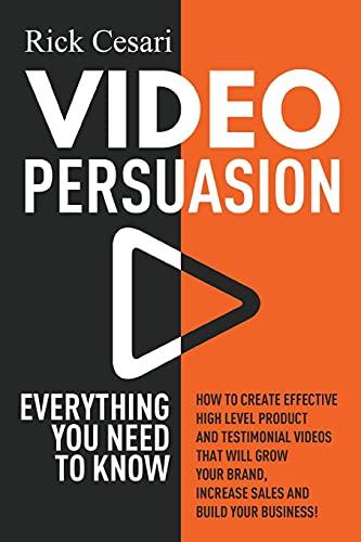 Video Persuasion By Rick Cesari