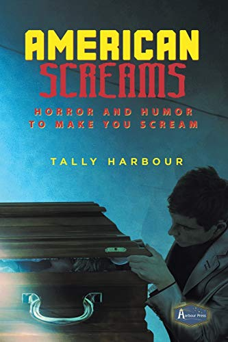 American Screams By Tally Harbour