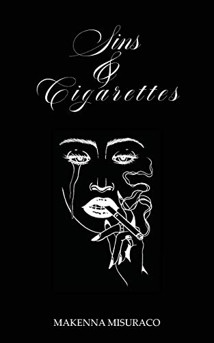 Sins and Cigarettes By Makenna Misuraco
