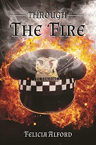 Through The Fire By Felicia Alford