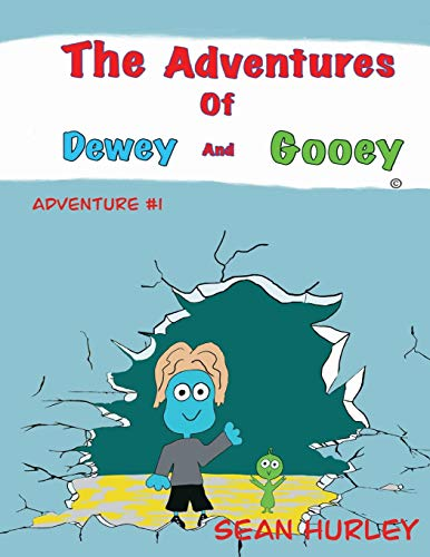 The Adventures of Dewey and Gooey By Sean Hurley