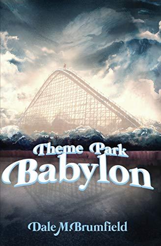 Theme Park Babylon By Dale M Brumfield