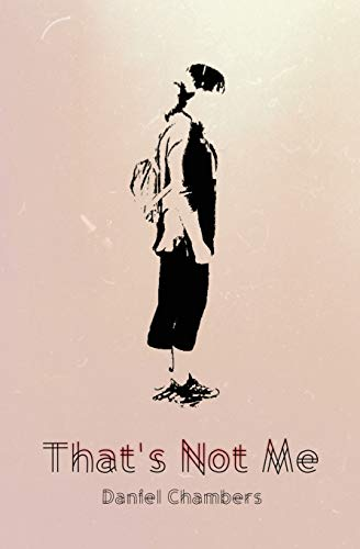 That's Not Me By Daniel Chambers