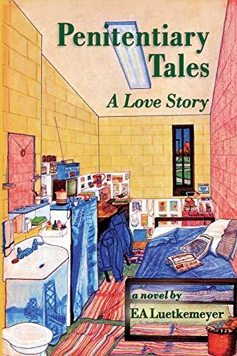 Penitentiary Tales By Ea Luetkemeyer
