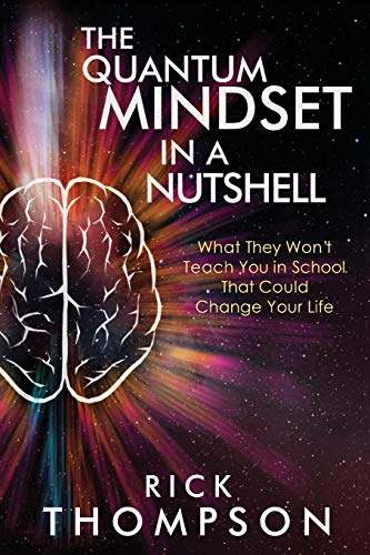 The Quantum Mindset in a Nutshell By Rick Thompson