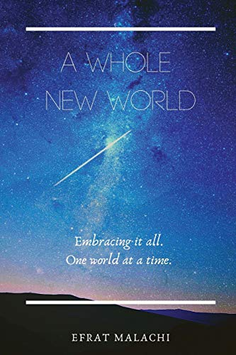 A Whole New World By Efrat Malachi