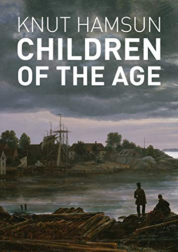 Children of the Age By Knut Hamsun