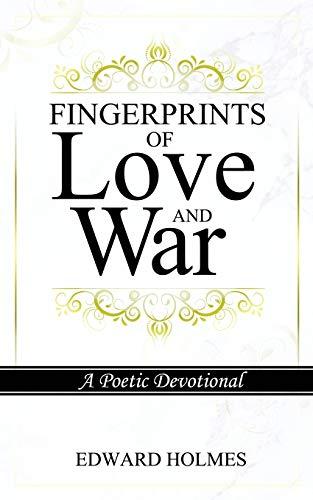 Fingerprints of Love and War By Edward L Holmes