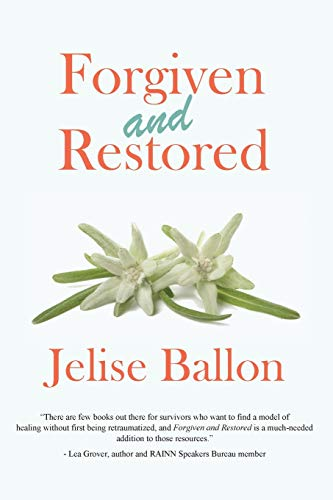 Forgiven And Restored By Jelise Ballon