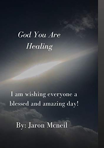 God You Are Healing By Jaron McNeil