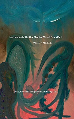 Imagination Is the One Mansion We All Can Afford By Jason N Miller (soulrecorder)