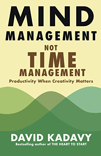 Mind Management, Not Time Management By David Kadavy