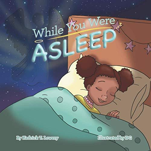 While You Were Asleep By Kedrick Tyrone Lowery