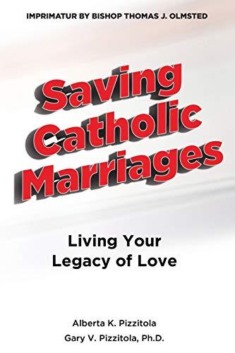 Saving Catholic Marriages By Alberta K Pizzitola