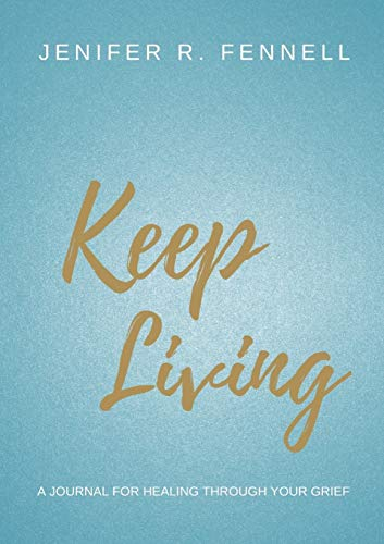 Keep Living By Jenifer R Fennell
