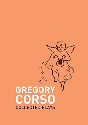 Collected Plays By Gregory Corso