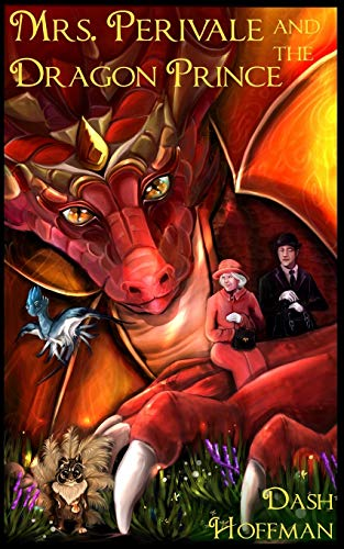 Mrs. Perivale and the Dragon Prince By Dash Hoffman