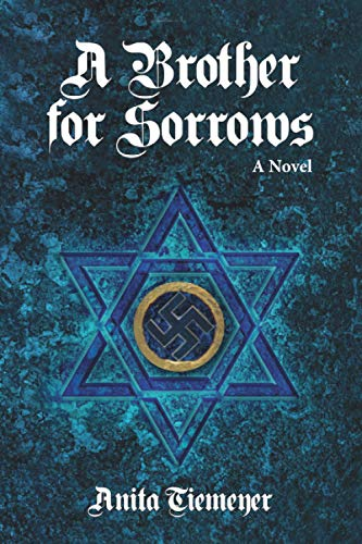 A Brother for Sorrows By Anita Tiemeyer