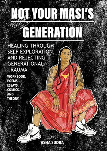 Not Your Masi's Generation By Asha Sudra
