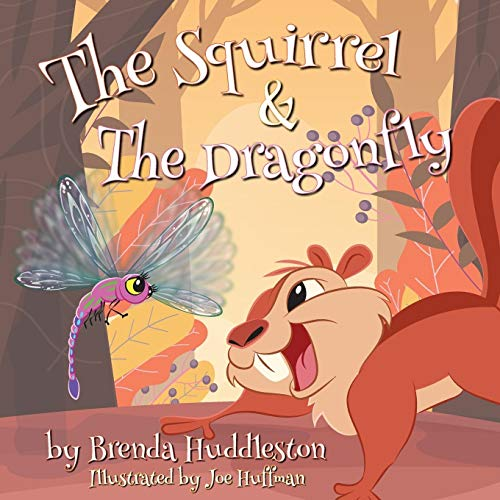 The Squirrel & The Dragonfly By Brenda W Huddleston