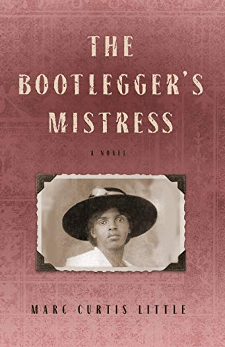 The Bootlegger's Mistress By Marc Curtis Little